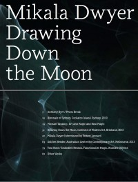 Mikala Dwyer: Drawing Down the Moon