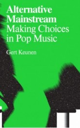 alternative_mainstream_making_choices_in_pop_music_gert_keunen_valiz_motto_distribution