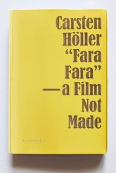 fara_fara_a_film_not_made_carsten_holler_humboldt_books_motto_distribution_1a