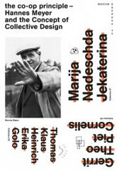 the_co_op_principle_hannes_meyer_and_the_concept_of_collective_design_werner_moller_tim_leik_spector_books_motto_distribution
