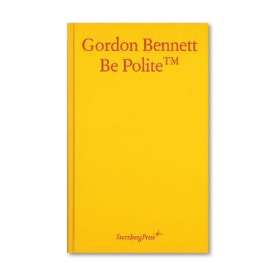 Gordon Bennett Be Polite Front